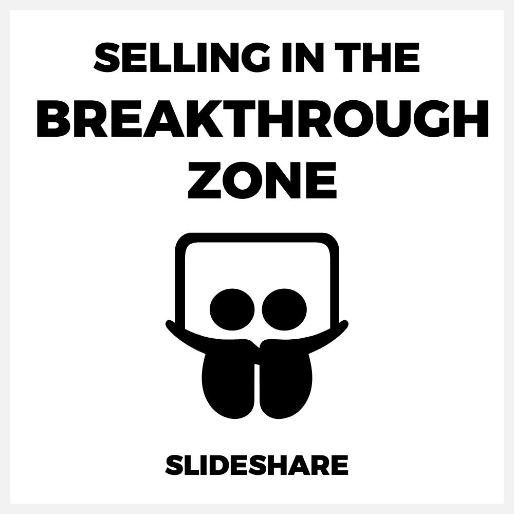 Selling in the Breakthrough Zone Slideshare